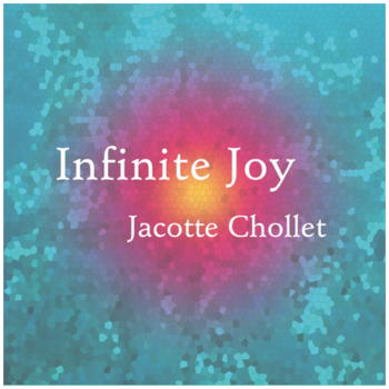CD Infinite joy - Jacotte Chollet