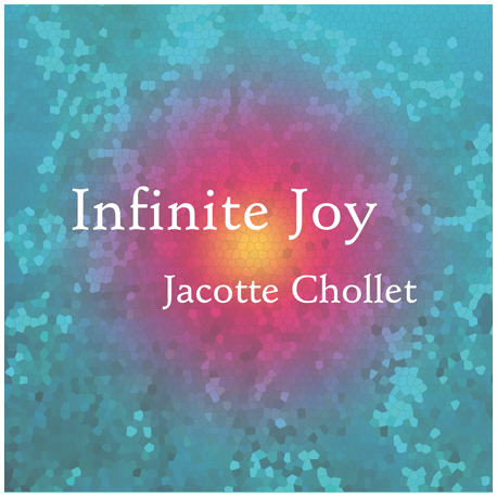 CD Infinite joy - Jacotte Chollet