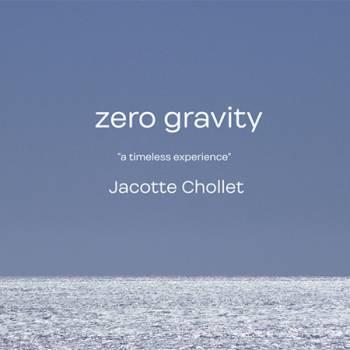 Zero Gravity Jacotte Chollet
